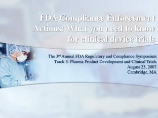 FDA Compliance Enforcement Actions: What you have to know for clinical gadget trials