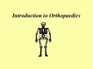 Prologue to Orthopedics