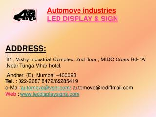 Automove commercial enterprises LED DISPLAY SIGN