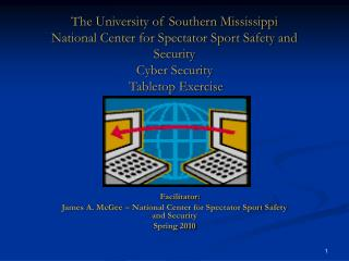 The University of Southern Mississippi National Center for Spectator Sport Safety and Security Cyber Security Tabletop