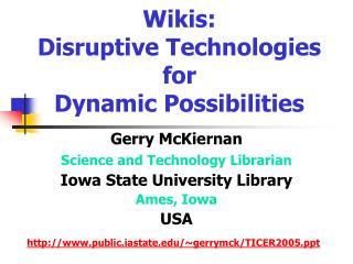 Wikis: Disruptive Technologies for Dynamic Possibilities