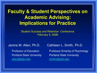 Personnel Student Perspectives on Academic Advising: Implications for Practice Student Success and Retention Conferenc