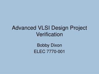 Progressed VLSI Design Project Verification