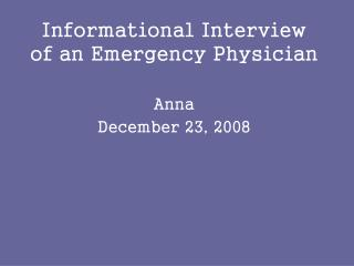 Educational Interview of an Emergency Physician