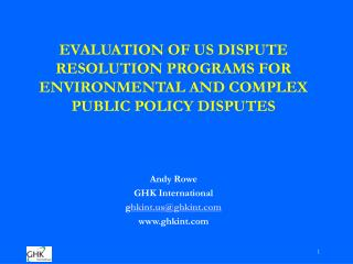 Assessment OF US DISPUTE RESOLUTION PROGRAMS FOR ENVIRONMENTAL AND COMPLEX PUBLIC POLICY DISPUTES