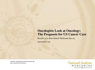Oncologists Look at Oncology: The Prognosis for US Cancer Care Results of a Benchmark National Survey SEPTEMBER 2008