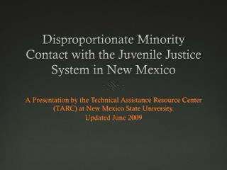 Unbalanced Minority Contact with the Juvenile Justice System in New Mexico
