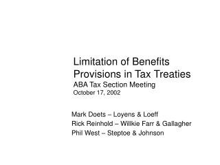 Constraint of Benefits Provisions in Tax Treaties ABA Tax Section Meeting October 17, 2002