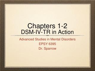 Parts 1-2 DSM-IV-TR in real life