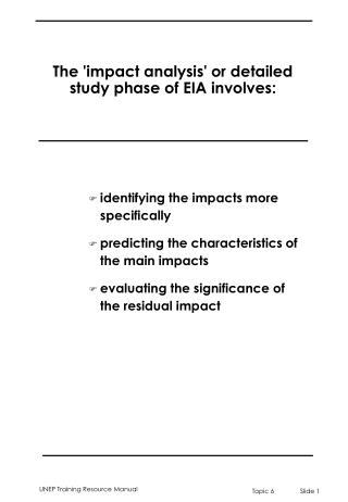 The effect examination or definite study period of EIA includes:
