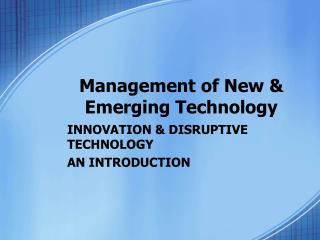 Administration of New Emerging Technology