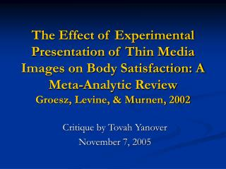 The Effect of Experimental Presentation of Thin Media Images on Body Satisfaction: A Meta-Analytic Review Groesz, Levin