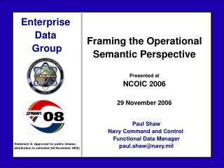 Confining the Operational Semantic Perspective Presented at NCOIC 2006 29 November 2006