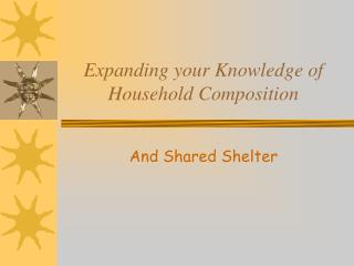 Extending your Knowledge of Household Composition