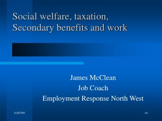 Social welfare, assessment, Secondary advantages and work