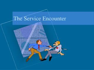 The Service Encounter