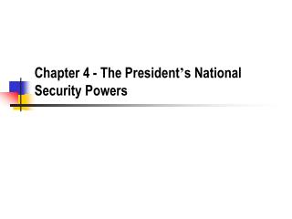 Part 4 - The President s National Security Powers