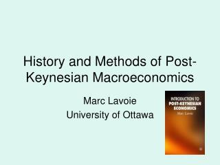 History and Methods of Post-Keynesian Macroeconomics