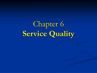 Part 6 Service Quality