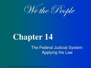 The Federal Judicial System: Applying the Law