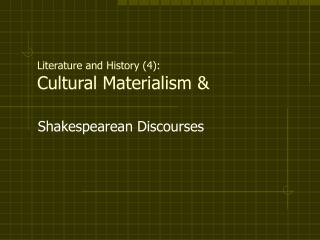 Writing and History 4: Cultural Materialism