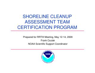SHORELINE CLEANUP ASSESSMENT TEAM CERTIFICATION PROGRAM