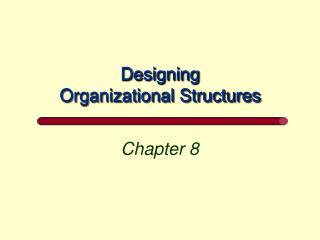 Planning Organizational Structures