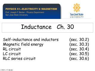 Self-inductance and inductors sec. 30.2 Magnetic field vitality sec. 30.3 RL circuit sec. 30.4 LC circuit