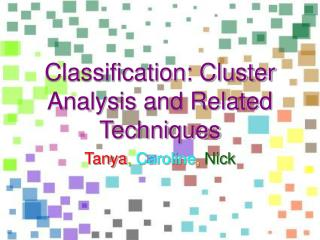 Characterization: Cluster Analysis and Related Techniques