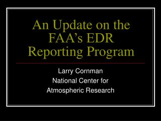 An Update on the FAA s EDR Reporting Program