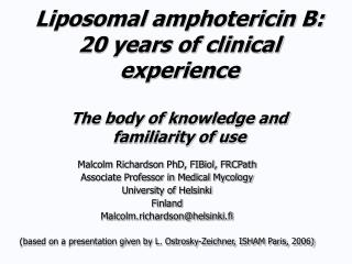 Liposomal amphotericin B: 20 years of clinical experience The collection of information and recognition of utilization