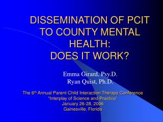 Spread OF PCIT TO COUNTY MENTAL HEALTH: DOES IT WORK