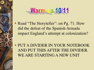 Perused The Storyteller : on Pg. 71. How did the thrashing of the Spanish Armada sway England s endeavor at colonizatio
