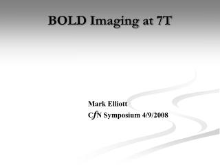 Strong Imaging at 7T