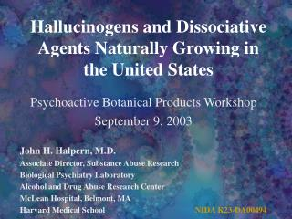 Psychedelic drugs and Dissociative Agents Naturally Growing in the United States