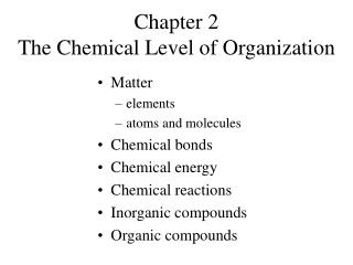 Part 2 The Chemical Level of Organization