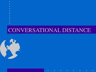 CONVERSATIONAL DISTANCE