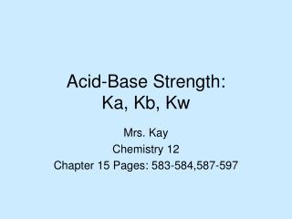 Corrosive Base Strength: Ka, Kb, Kw