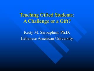 Showing Gifted Students: A Challenge or a Gift