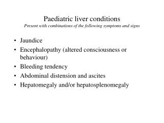 Pediatric liver conditions Present with blends of the accompanying indications and signs