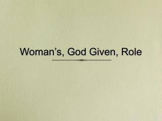 Lady s, God Given, Role