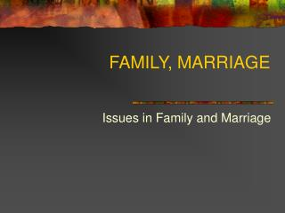 FAMILY, MARRIAGE