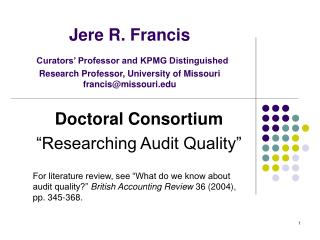 Jere R. Francis Curators Professor and KPMG Distinguished Research Professor, University of Missouri francismissouri