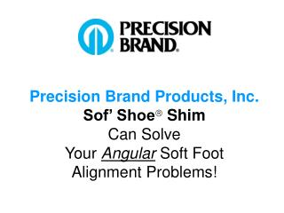 Accuracy Brand Products, Inc. Sof Shoe Shim Can Solve Your Angular Soft Foot Alignment Problems