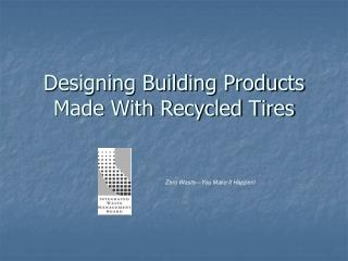 Outlining Building Products Made With Recycled Tires