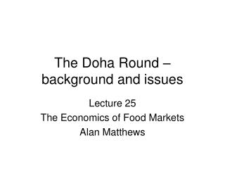 The Doha Round foundation and issues