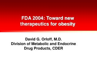 FDA 2004: Toward new therapeutics for weight