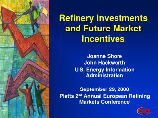 Refinery Investments and Future Market Incentives