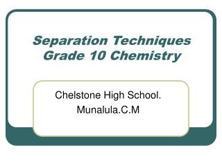 Detachment Techniques Grade 10 Chemistry