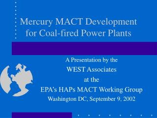 Mercury MACT Development for Coal-let go Power Plants